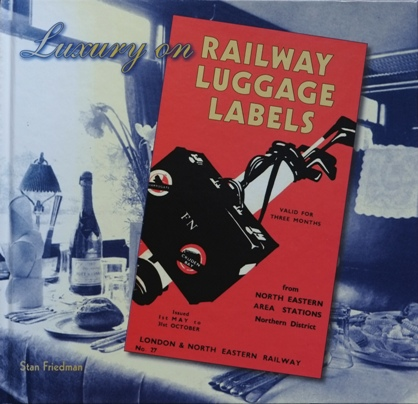 Image for Luxury on Railway Luggage Labels: A Record of Named Train and Railway Hotel Luggage Labels
