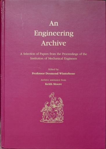 Image for An Engineering Archive : A Selection of Papers from the Proceedings of the Institution of Mechanical Engineers