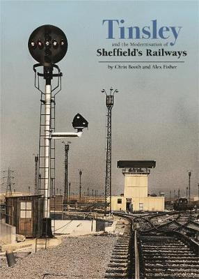 Image for Tinsley and the Modernisation of Sheffield's Railways