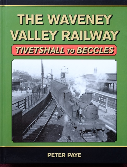 Image for The Waveney Valley Railway : Tivetshall to Beccles