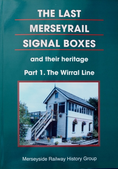 Image for The Last Merseyrail Signal Boxes and Their Heritage Part 1. The Wirral Line
