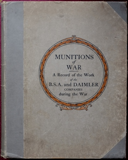Image for Munitions of War : a Record of the Work of the B.S.A. and Daimler Companies During the World War 1914-1918