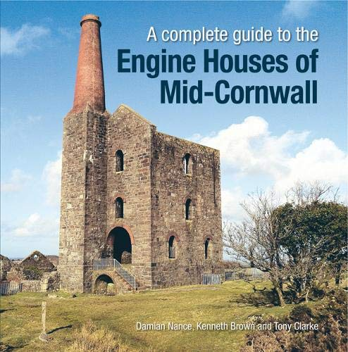 Image for A Complete Guide to the Engine Houses of Mid Cornwall