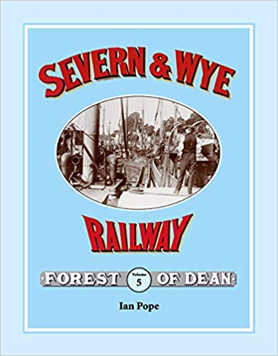 Image for AN ILLUSTRATED HISTORY OF THE SEVERN & WYE RAILWAY Volume 5