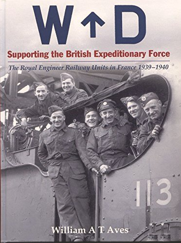 Image for Supporting the British Expeditionary Force: The Royal Engineer Railway Units in France 1939-40