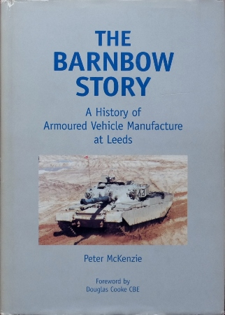 Image for The Barnbow Story : a History of Armoured Vehicle Manufacture at Leeds