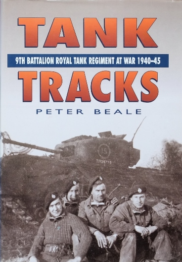Image for Tank Tracks : 9th Battalion Royal Tank Regiment at War 1940-45