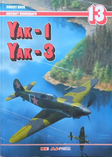 Image for Yak-1, Yak-3 (Aircraft Monograph 13)