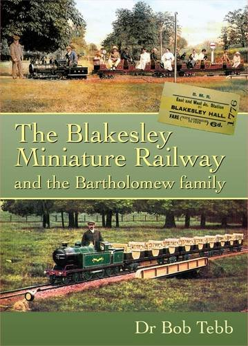 Image for The Blakesley Miniature Railway and the Bartholomew Family