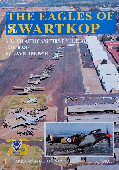 Image for The Eagles of Zwartkop : South Africa's first military air Base