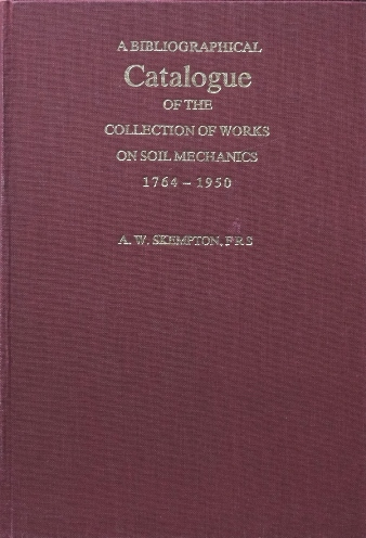 Image for A Bibliographic Catalogue of the Collection of Works on Soil Mechanics 1764-1950