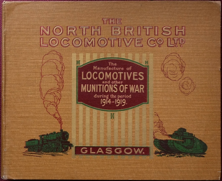 Image for An Account of the Manufactures of the North British Locomotive Co. Ltd. during the Period of the War 1914-1919