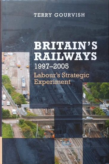 Image for Britain's Railways, 1997-2005 : Labour's Strategic Experiment