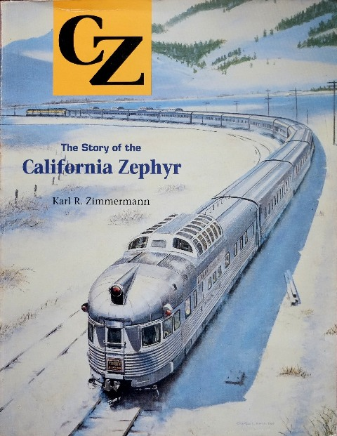 Image for CZ : THE STORY OF THE CALIFORNIA ZEPHYR