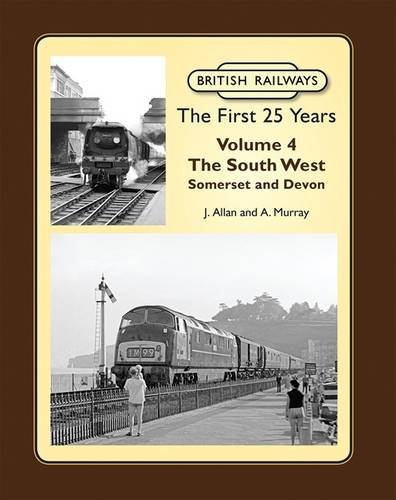 Image for British Railways the First 25 Years, Volume 4: The South West  - Somerset and Devon