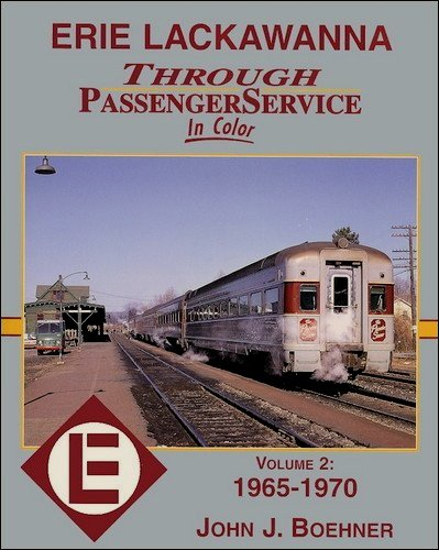 Image for ERIE LACKAWANNA THROUGH PASSENGER SERVICE IN COLOR Volume 2 : 1965-1970