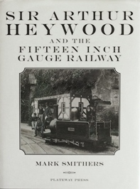 Image for Sir Arthur Heywood and the Fifteen Inch Gauge Railway