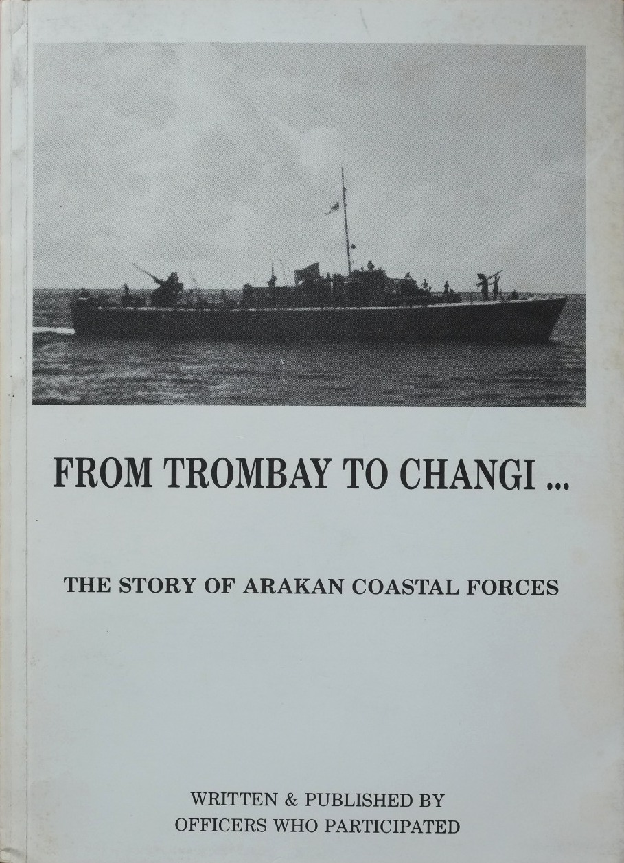 Image for From Trombay to Changi...  The Story of the Arakan Coastal Forces