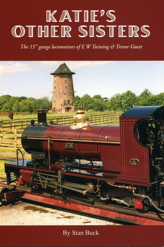 "Image for Katie's Other Sisters: The 15"" Gauge Locomotives of E. W. Twinning & Trevor Guest"