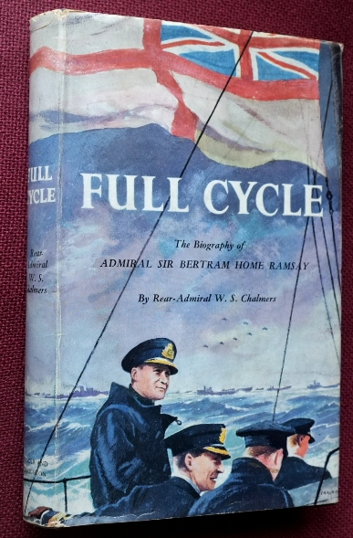 Image for Full Cycle : The Biography of Admiral Sir Bertram Home Ramsay