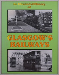 Image for AN ILLUSTRATED HISTORY OF GLASGOW'S RAILWAYS
