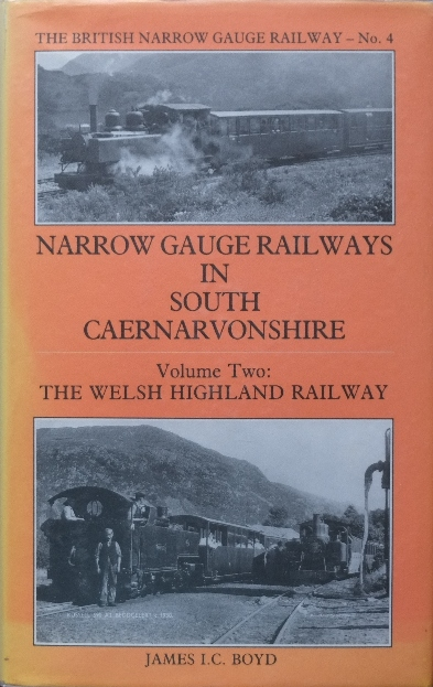 Image for NARROW GAUGE RAILWAYS IN SOUTH CAERNARVONSHIRE Volume Two